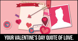 valentine day quote your valentine u0027s day quote of love