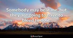 steve prefontaine quotes brainyquote