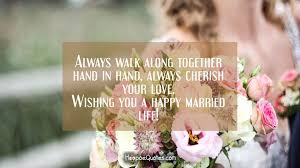 Happy Marriage Wishes Always Walk Along Together Hand In Hand Always Cherish Your Love