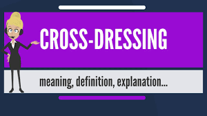 what is cross dressing what does cross dressing cross