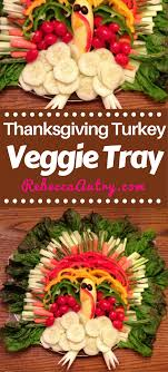 turkey vegetable tray recipe autry creations