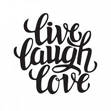 Love Laugh Live Live Love Laugh