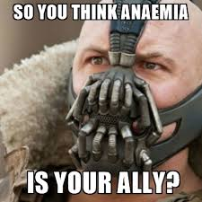 Bane Meme Generator - so you think anaemia is your ally bane meme generator