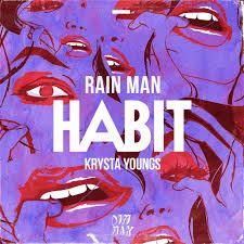 Rain Main - remix competition rain man krysta youngs habit remix
