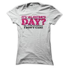 valentines shirts valentines day t shirt im single t shirt i dont care t shirt