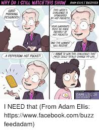 Challenge Buzzfeed Why Do I Still This Show Adam Ellis Buzzfeed This Week S