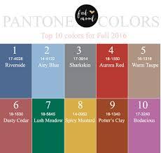 fall 2017 pantone colors pantone s top 10 colors for fall 2016 pantone fall 2016 and