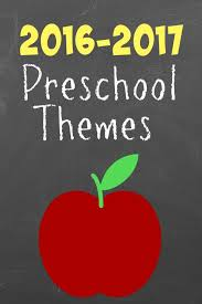 2016 2017 weekly preschool themes
