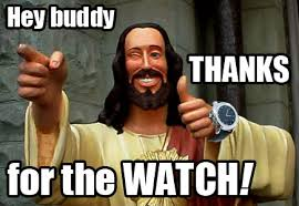 Jesus Says Meme - buddy jesus says thanks for the watch by grebo guru on deviantart