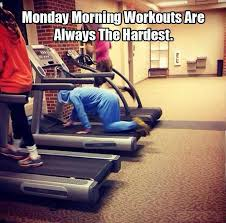 Monday Workout Meme - monday workouts funny pictures quotes memes funny images