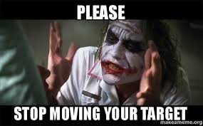 Meme Moving - please stop moving your target everyone loses their minds joker