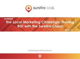 Challenge Roi The Local Marketing Challenge Proving Roi With The Surefire Cloud