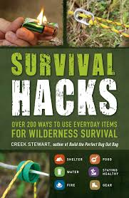survival hacks over 200 ways to use everyday items for wilderness