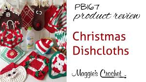 christmas dishcloths pattern product review pb167 youtube