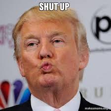 Meme Shut Up - shut up donald trump kissing make a meme