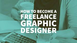 freelance designer how to become a freelance graphic designer freelancing advice
