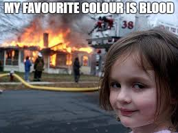 Blood Meme - my favourite colour is blood meme by falconplayer on deviantart