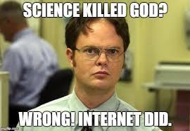 Science Memes - dwight schrute meme imgflip