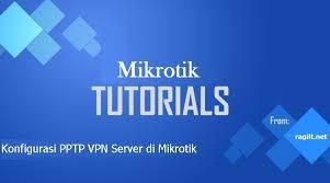 cara membuat vpn ip di mikrotik cara membuat pptp vpn server di mikrotik ragilt net