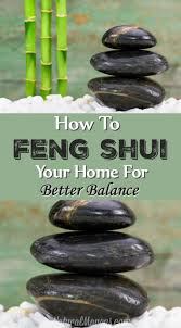 Fung Shwai by To Feng Shui Your Home For Better Balance Natural Mavens
