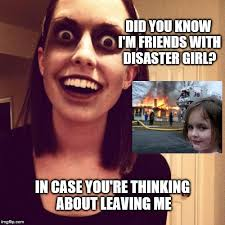 Did You Know Meme - zombie overly attached girlfriend meme imgflip