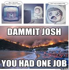 Only You Can Prevent Forest Fires Meme - the chosen one by animazetwentyfore meme center
