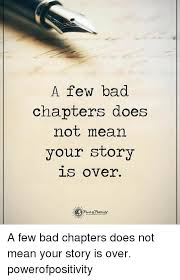 Your Story Meme - a few bad chapters does not mean your story over a few bad