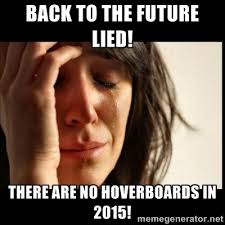 I Lied Meme Generator - back to the future lied there are no hoverboards in 2015 back to