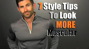 7 style tips to look more muscular in your clothes tips for slim