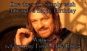 Miranda Meme - happy birthday miranda quickmeme
