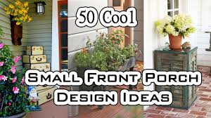 50 cool small front porch design ideas youtube