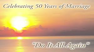 50 wedding anniversary do it all again 50th wedding anniversary song studio version