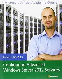 buy exam 70 412 configuring advanced windows server 2012 services