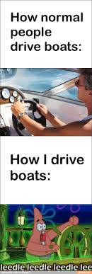 Boat People Meme - how normal people drive boats ifunny memes pinterest