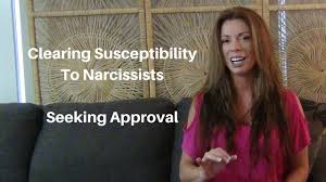Seeking How To How To Clear Your Susceptibility To Narcissists Seeking Approval