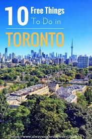 639 best toronto images on pinterest toronto ontario and 10 unique and free things to do in toronto