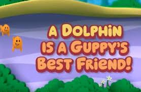dolphin guppy u0027s friend bubble guppies wiki fandom