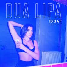 dua lipa songs download mp3 idgaf remixes explicit 2018 dua lipa mp3 downloads