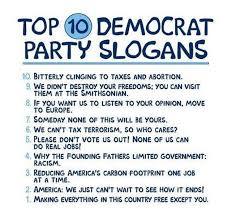 Meme Slogans - this top 10 democrat party slogans meme is hilarious