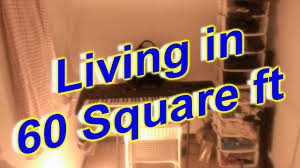 Square Foot My 60 Square Foot Living Space Youtube