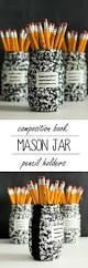 Pen Organizer For Desk Desk Organizer Idea Composition Book Mason Jar Mason Jar Crafts