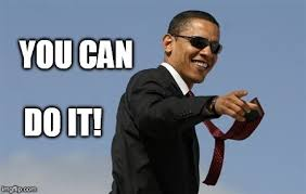 Meme You Can Do It - cool obama meme imgflip