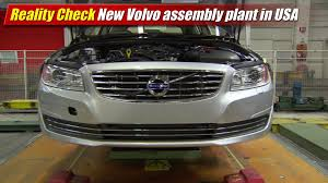 volvo cars usa reality check new volvo assembly plant in usa youtube