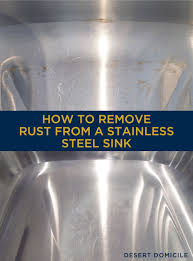remove rust from sink how to remove rust from a stainless steel sink remove rust