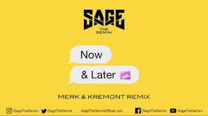 sage the gemini now and later merk and kremont remix youtube