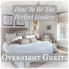 how to be the perfect hostess the overnight guest lauren nicole