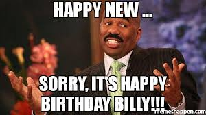 Billy Meme - happy new sorry it s happy birthday billy meme steve