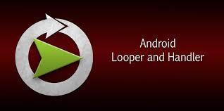 android looper android loopers and handlers detailed explanation