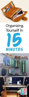 organizing yourself useful tips on how to organize yourself 15 minutes here and there