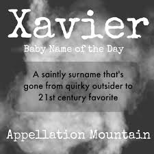 Mean Names Xavier Baby Name Of The Day Appellation Mountain